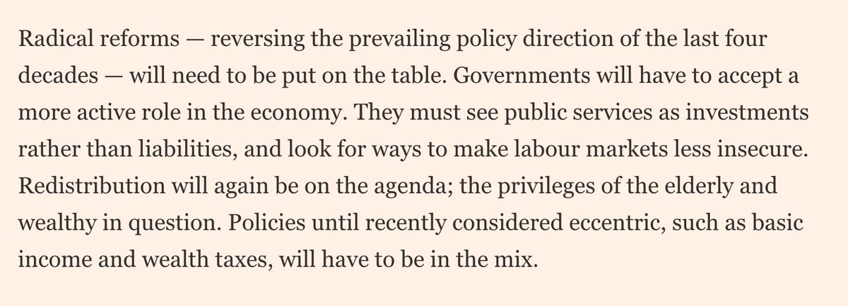 Wow, Financial Times editorial today. 'Radical reforms — reversing the policy direction of the last four decades — will need to be put on the table. (...) Policies until recently considered eccentric, such as basic income and wealth taxes, will have to be in the mix.'