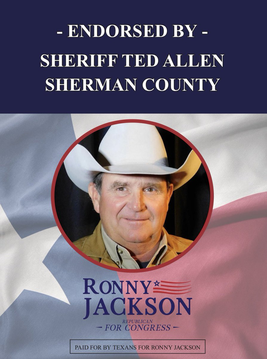 """Ronny Jackson is an honored member of our Armed Forces and has the ear of the President. I trust him to lead the people of #TX13."" - Sherman County Sheriff Ted Allen"