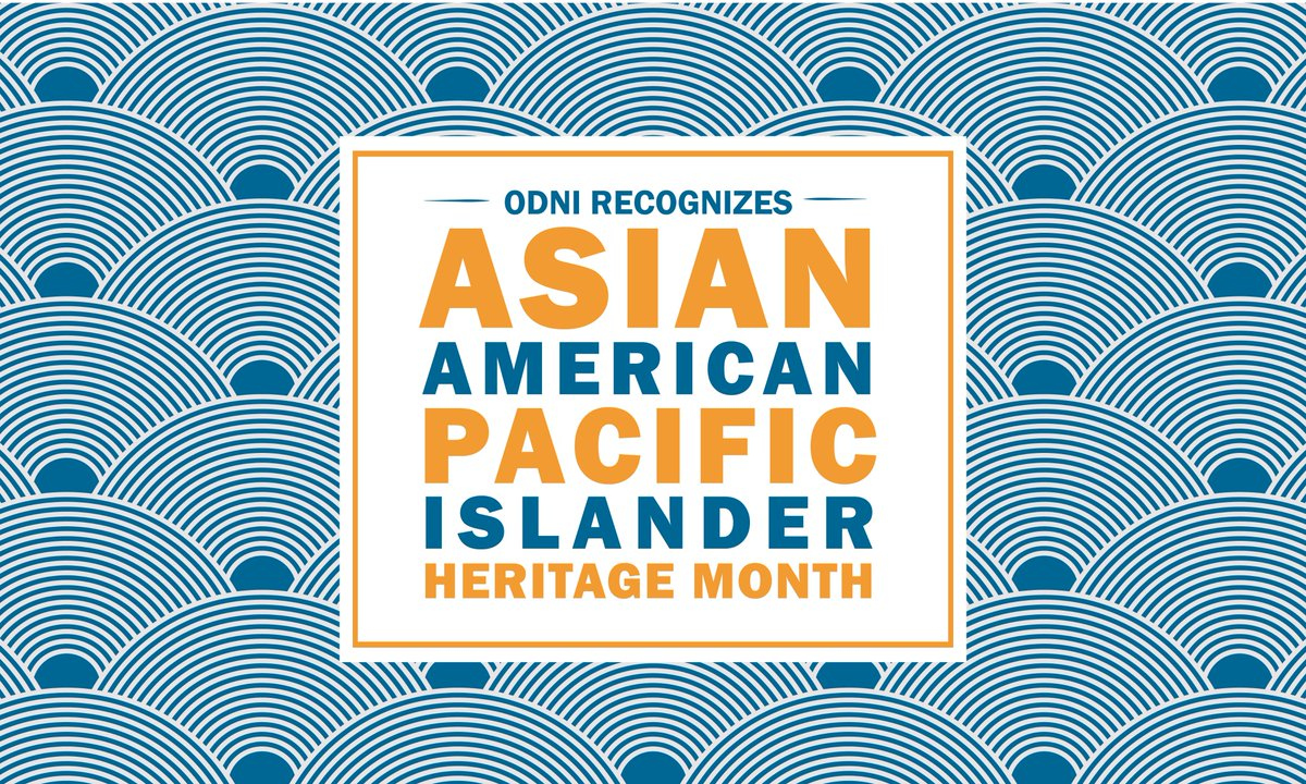 Asian Americans and Pacific Islanders are an integral part of the diverse Intelligence Community. #AAPI #AsianAmericanPacificIslanderHeritageMonth