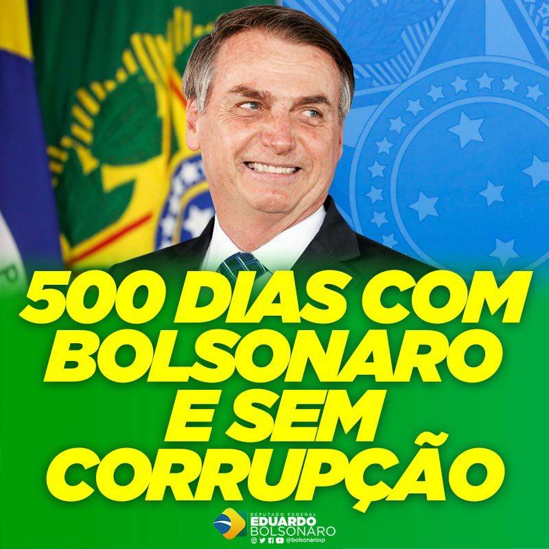 Hoje o Governo @JairBolsonaro completa 500 DIAS. Assim, pela primeira vez em muito tempo, o Brasil tem 500 DIAS SEM CORRUPÇÃO no Governo Federal.  Um ano e meio não é suficiente para consertar tudo, mas já avançamos bastante. E tenham fé, o futuro de nosso país será diferente! 🇧🇷