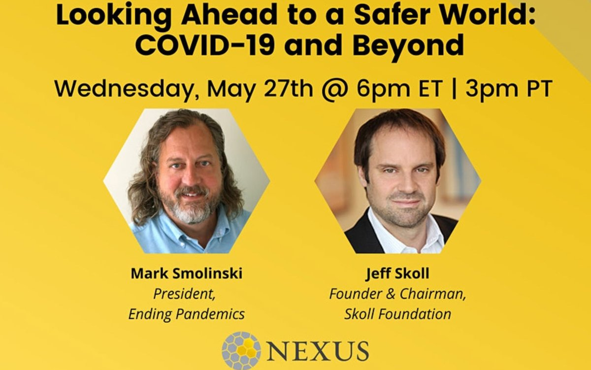 Upcoming event on May 27: @jeffskoll @SkollFoundation in conversation with Mark Smolinski @EndingPandemics on #COVIDー19  and the global progress towards a safer and healthier world.  @theNEXUSsummit #philanthropy