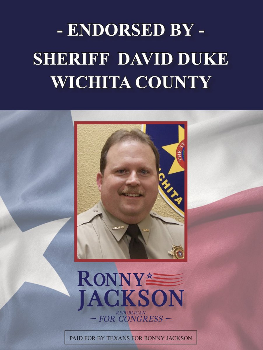 """Ronny Jackson understands the sacrifice of service, and from a Law Enforcement perspective, I have the confidence he can be the leader we need in #TX13. He is strong on crime, pro 2nd amendment, and can work directly with our President."" - David Duke Wichita County Sheriff"