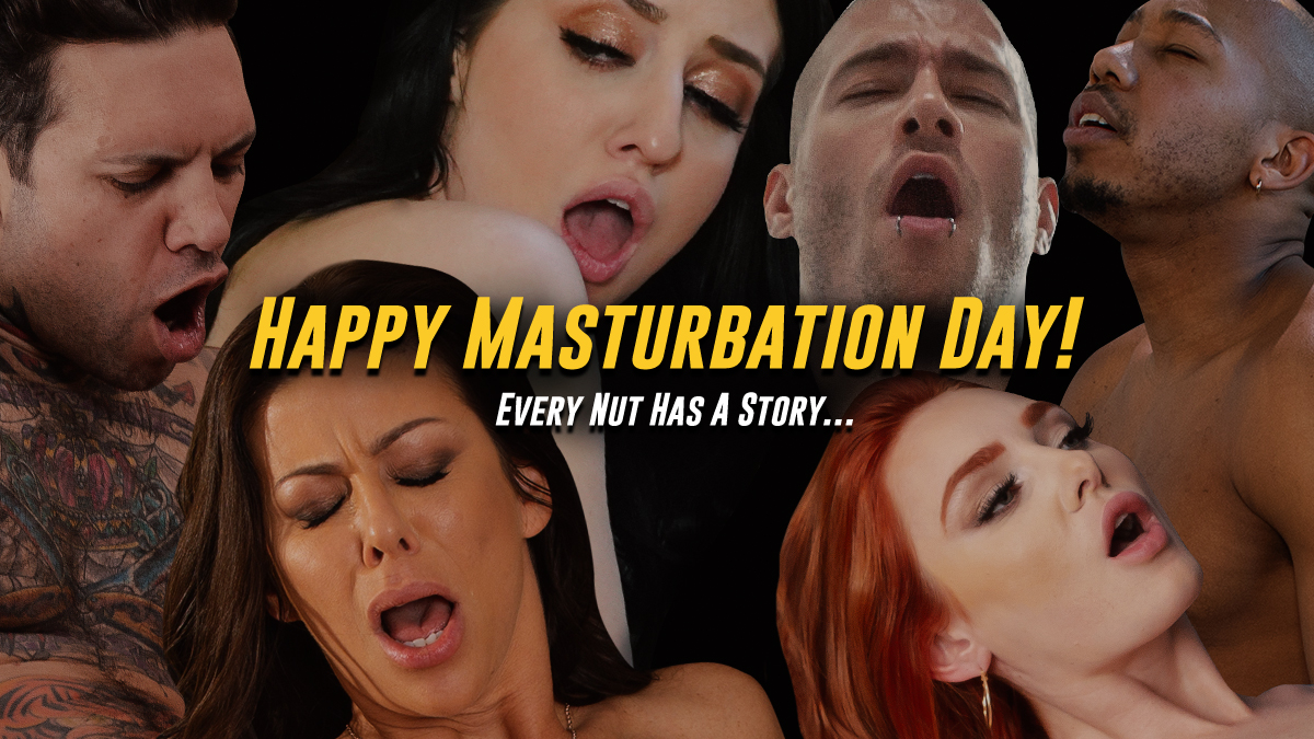 Happy Masturbation Day everyone! Share your funny/embarrassing/memorable masturbation stories and use #EveryNutHasAStory 💦 We'll be sharing talent stories throughout the day! #MasturbationDay