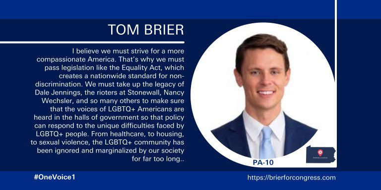 Tom Brier for PA 10th!  My LGBTQ brothers and sisters..  Here is a candidate who will advocate and protect your rights!   Vote @Brier4Congress on Tuesday June2nd!   #OneVoice1 #OV1LGBTQ #BLUEDOT