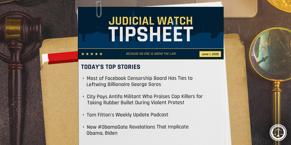 "Judicial Watch's Tipsheet: ""Left-Wing Facebook Censorship, Antifa & @TomFitton's Podcast."" Read more:"