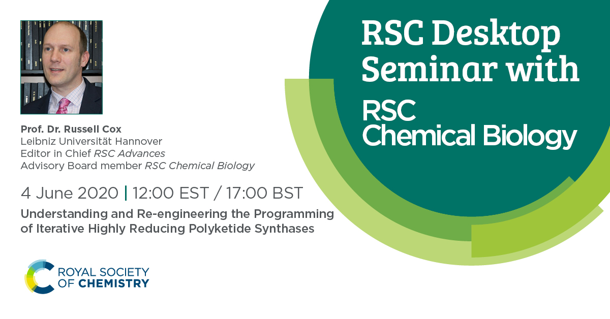 """RSC Desktop Seminar - Hosted by @rsc_chembio   Please join Dr. Russell Cox, Editor in Chief of @RSCAdvances, as he presents:   """"Understanding and Re-engineering the Programming of Iterative Highly Reducing Polyketide Synthases"""". Book your place now:"""
