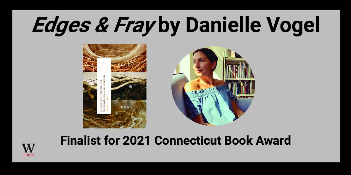"""test Twitter Media - Congratulations Danielle Vogel! """"Edges & Fray: on language, presence, and (invisible) animal architectures"""" is a finalist for a Connecticut Book Award in the Poetry category. #language #consciousness #nesting #DanielleVogel #CTBookAwards2021 @CTBookCTH https://t.co/UoLy985XPi"""