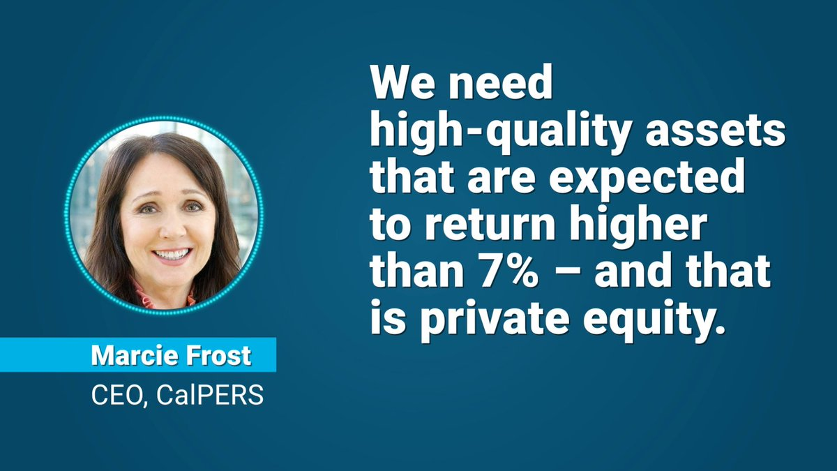 """.@CalPERS CEO Marcie Frost: """"We need high-quality assets. We need assets that are expected to return higher than that 7% → and that's #PrivateEquity"""""""