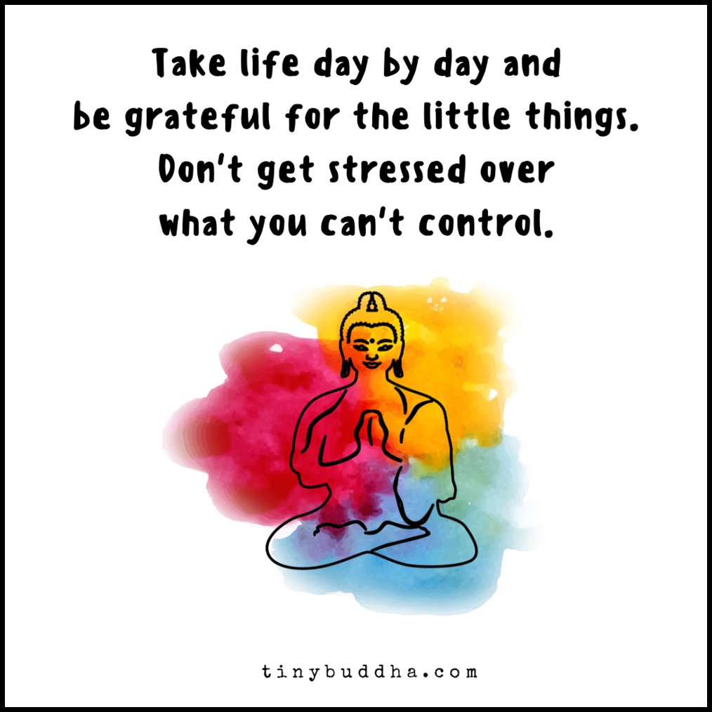 Take life day by day and be grateful for the little things. Don't worry about things you can't control. https://t.co/fA9BLWTGoo