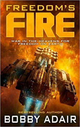Freedom's Fire (Volume 1) by Bobby Adair     via @amazon @BobbyAdairBooks #scifi #bookrecommendation