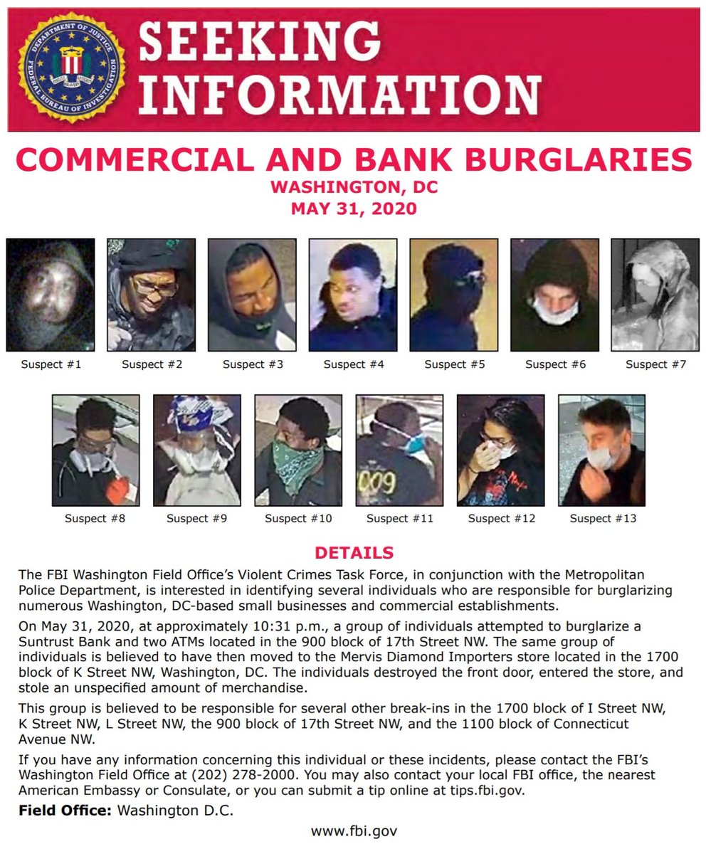 #FBIWFO & @DCPoliceDept are seeking information on 13 individuals who may be responsible for commercial & bank burglaries on the evening of May 31st. If you have info, call 202-278-2000.  #WantedWednesday