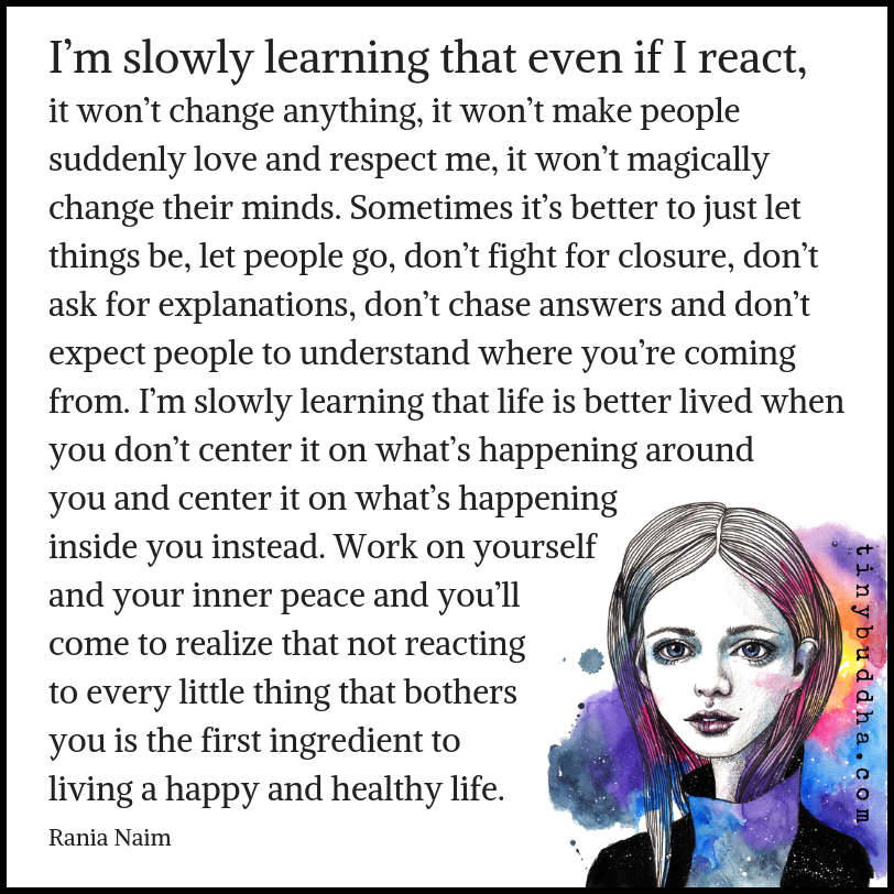 I'm slowly learning that life is better lived when you don't center it on what's happening around you and center it on what's happening inside you instead...  not reacting to every little thing that bothers you is the first ingredient to living a happy and healthy life. https://t.co/qiHqa8U0Di
