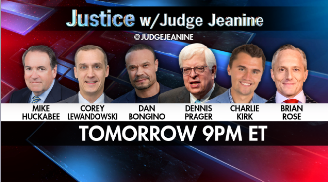 Be sure to tune into 'Justice' tomorrow night at 9pm ET! @GovMikeHuckabee @CLewandowski_ @dbongino @DennisPrager @charliekirk11 , and @BrianBRose will be on! You won't want to miss it, it's going to be a great show!