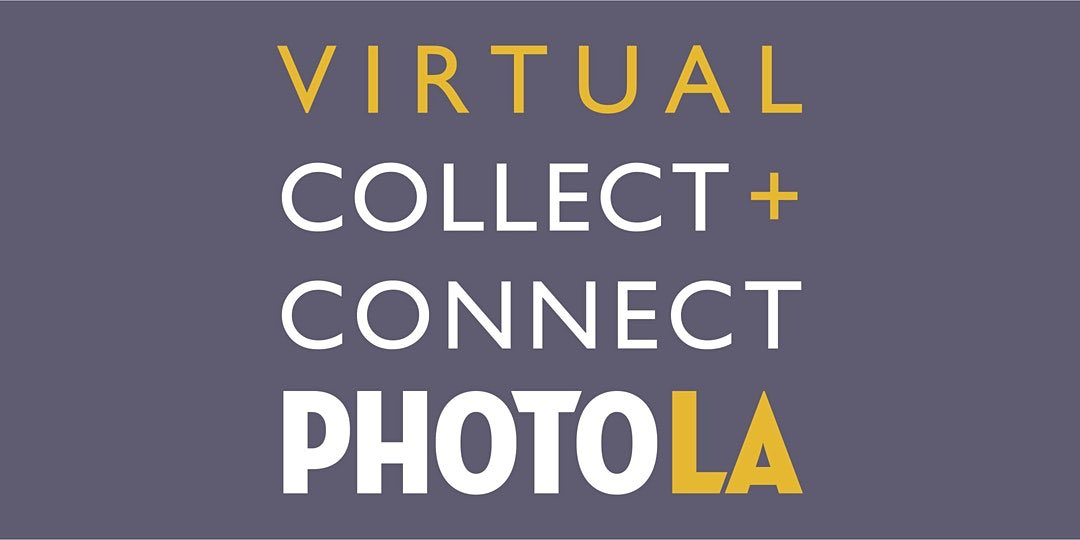 I am thrilled to be part of the:  Join us online 27//28.06 for photo l.a.'s first-ever virtual photo fair, Virtu-al Collect + Connect. Photo l.a. has reimagined the traditional fair space to digitally present over 70 exhibitors via interactive, 3D booths!