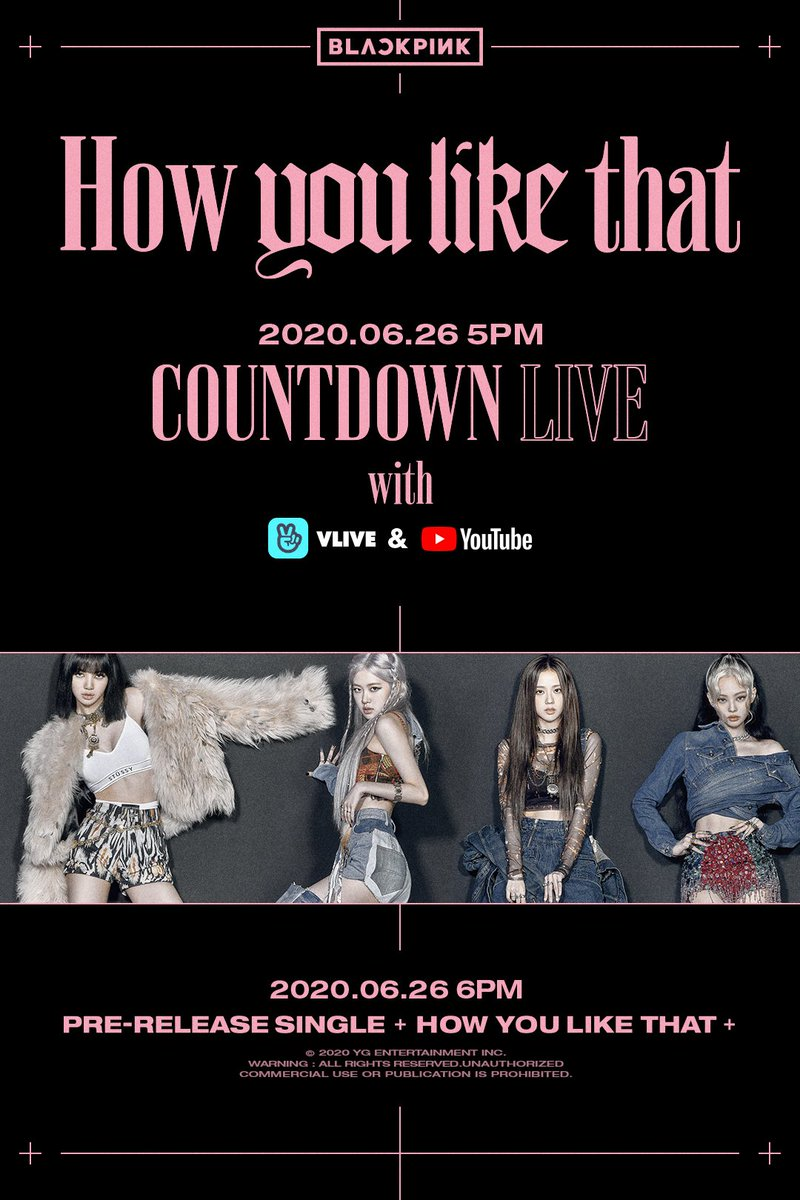 #BLACKPINK 'How You Like That' COUNTDOWN LIVE  📺2020.06.26 5PM (KST) on BLACKPINK V live & Youtube channel  #블랙핑크#HowYouLikeThat #CountdownLive #20200626_5pm #Vlive #YouTube #PreReleaseSingle #Release #20200626_6pm #YG