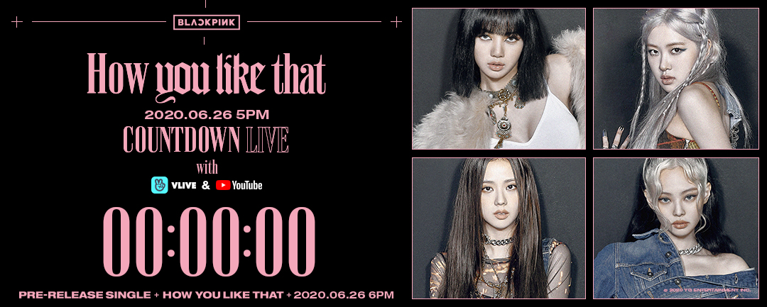 #BLACKPINK 'How You Like That' COUNTDOWN LIVE COUNTER  Originally posted by   📺 2020.06.26 5PM (KST) on BLACKPINK V live & Youtube channel  #블랙핑크 #HowYouLikeThat #CountdownLive #Counter #Today #20200626_5pm #PreReleaseSingle #Release #20200626_6pm #YG