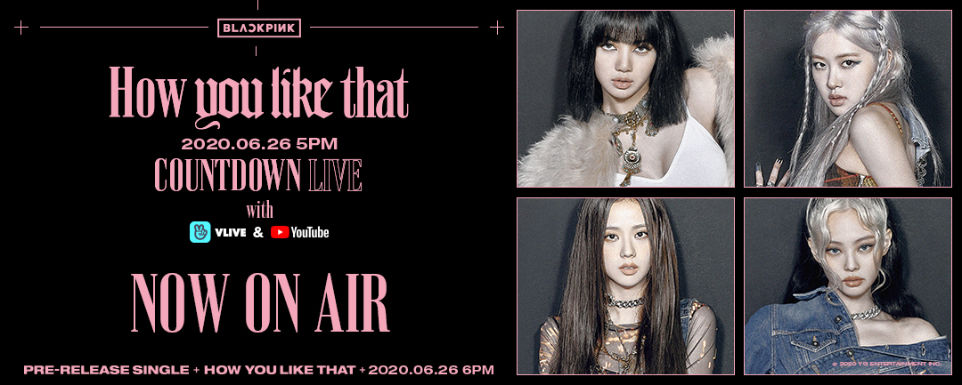 #BLACKPINK 'How You Like That' COUNTDOWN LIVE  ▶️VLIVE   #블랙핑크 #HowYouLikeThat #CountdownLive #NowOnAir #20200626_5pm #Vlive #YouTube #PreReleaseSingle #Release #20200626_6pm #YG