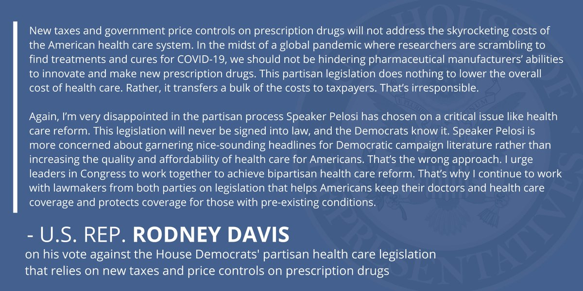 Legislation that relies on new taxes and government price controls on prescription drugs will not address the skyrocketing costs of health care.   Read my statement on the House Democrats' partisan health care bill here: