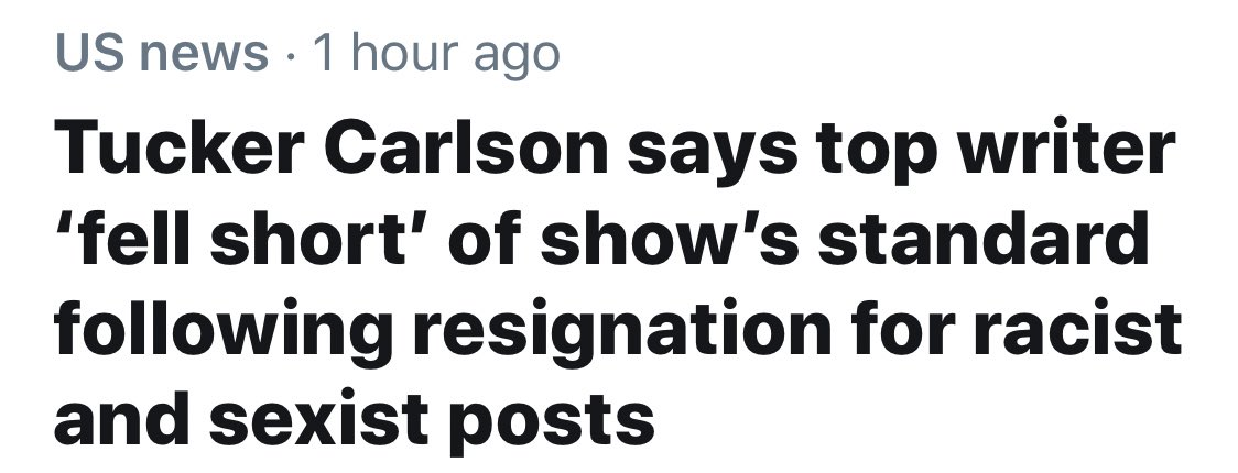 The best part about this headline is that you can't tell if it means Tucker Carlson thought the writer was too racist and sexist or not racist and sexist enough.