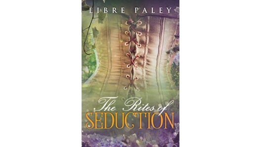 ✩ #FREE #KINDLE #EBOOK The Rites of Seduction - historical erotic romance, steamy Gothic romance, erotic literary fiction