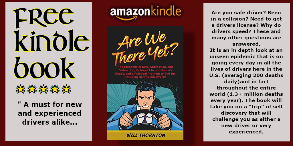 #FREE #KINDLE #BOOK Are We There Yet?: The Epidemic of Risk, Aggression, and Distraction, it's Impact to our Nation's Roads, and a Practical Program to End the Resulting Deaths and Wrecks Will Thornton  An in depth look at an unseen epidemic. @BSPBooks