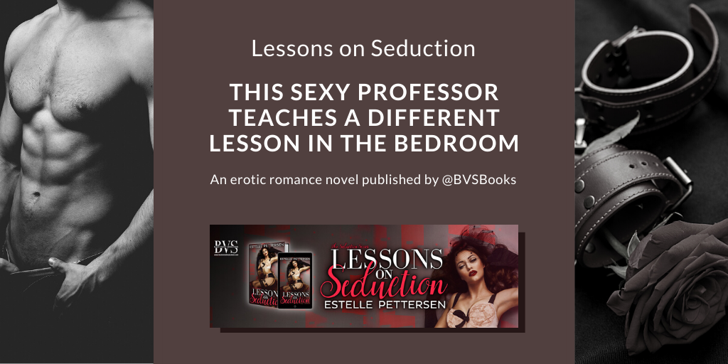 Julian is a college professor who keeps a wicked secret. Read Lessons on Seduction, preorder sale #99cents: ➡️  ➡️ Publisher: @BVSBooks #erotic #eroticfiction #eroticromance #romancefiction #RomanceBook #newrelease #menage #bdsm #hot