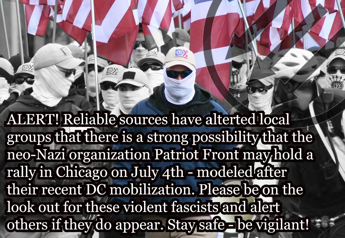 ALERT! Reliable sources are reporting that the neo-Nazi group Patriot Front may hold a rally in #Chicago tomorrow - much like their recent rally in DC. Patriot Front marched in Charlottesville and wants to remove all non-white people from the US and create a fascist state.