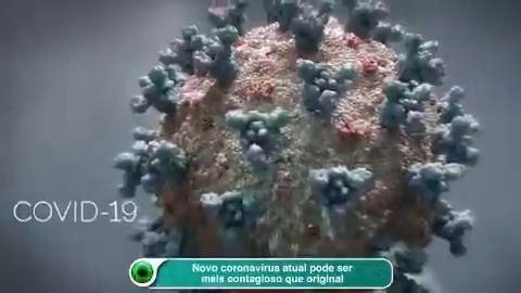 Novo coronavírus atual pode ser mais contagioso que original