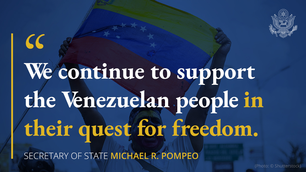 The United States will continue to stand for democratic values in the Western Hemisphere, and support the Venezuelan people in their ongoing quest for freedom.