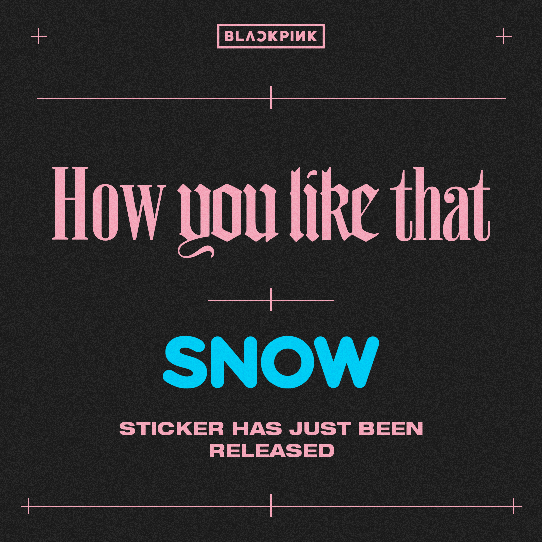 #BLACKPINK 'How You Like That' SNOW STICKER  To celebrate the release of BLACKPINK's new song 'How You Like That', a special sticker has been created with the application SNOW! Take a video on SNOW using the 'How You Like That' sticker!  #블랙핑크 #HowYouLikeThat #SNOW #YG