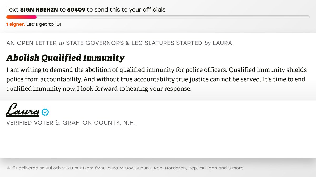 """🖋 Sign """"Abolish Qualified Immunity"""" and I'll deliver a copy to your officials:   📨 No. 1 is from Laura to @GovChrisSununu, Representative Nordgren, Representative Mulligan and 3 more  #NHpolitics #fitn #QualifiedImmunity"""