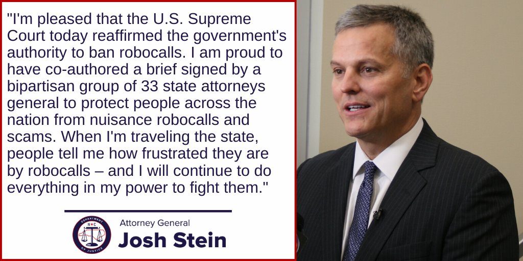 BREAKING: Today, the U.S. Supreme Court upheld the federal robocall ban. Earlier this year, Attorney General @JoshStein_ co-led a 33-state coalition of attorneys general in filing an amicus brief in support of that ban. Read his statement: