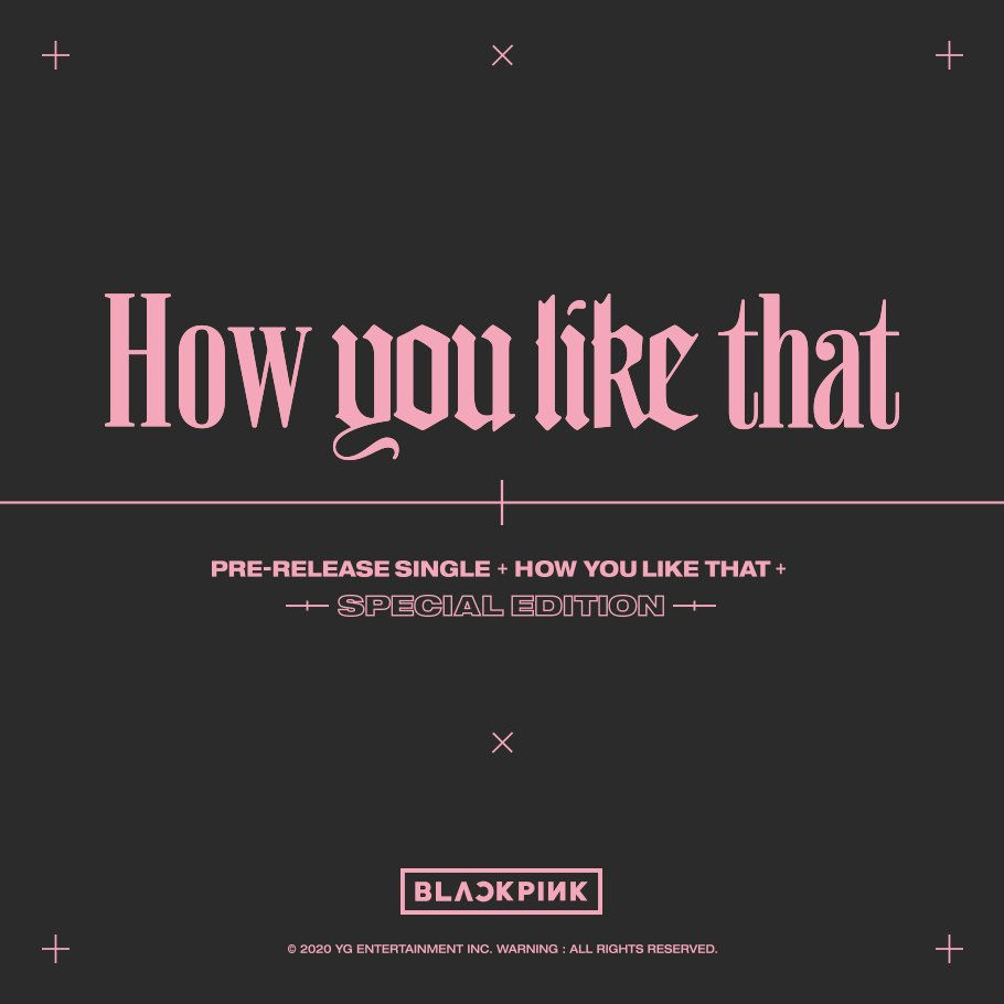 #BLACKPINK SPECIAL EDITION [How You Like That] Pre-order notice has been uploaded  ▶️  #블랙핑크 #JISOO #JENNIE #ROSÉ #LISA #HowYouLikeThat #PreReleaseSingle #SpecialEdition #OfflineRelease #YG