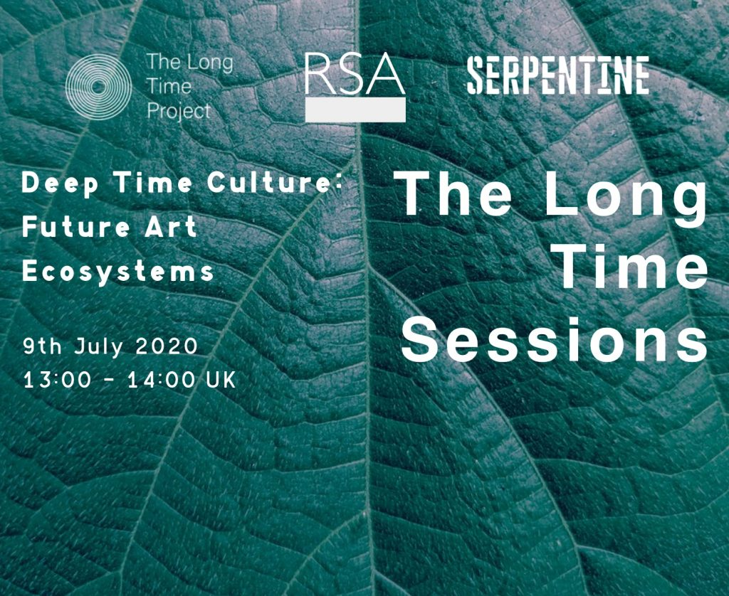 LIVE on 9 July 1pm BST - The Long Time Sessions is a Zoom talk series on cultivating care for the world beyond our lifetimes. It will bring together leading thinkers from art, culture, philosophy, science, technology, law and politics to take a longer view