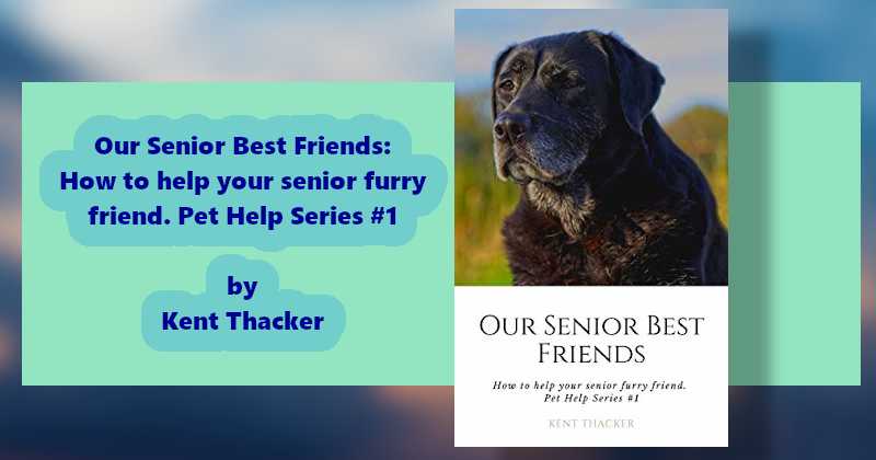 #Kindle #Paperback Would you like to help your senior furry friend live a better life? Find out how you can help in this brief read. Our Senior Best Friends: How to help your senior furry friend. Pet Help Series #1 by Kent Thacker  #dogs @kent_thacker_1