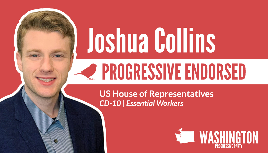 Washington Progressive Party proudly endorses  @Joshua4Congress!  support his campaign:  #DownBallotProgressives