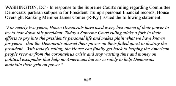 """STATEMENT from Ranking Member @RepJamesComer:   Today's #SCOTUS ruling in the Mazars case """"makes plain what we have known for years - that the Democrats abused their power on their failed quest to destroy the president."""""""