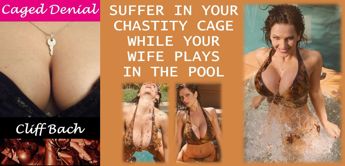 Caged Denial - Suffer in your chastity cage while your wife plays in the pool! KOBO Books  Amazon Books  #chastity #bdsm #femdom #readers #books #erotica Orgasm denial for you, teasing fun for me!