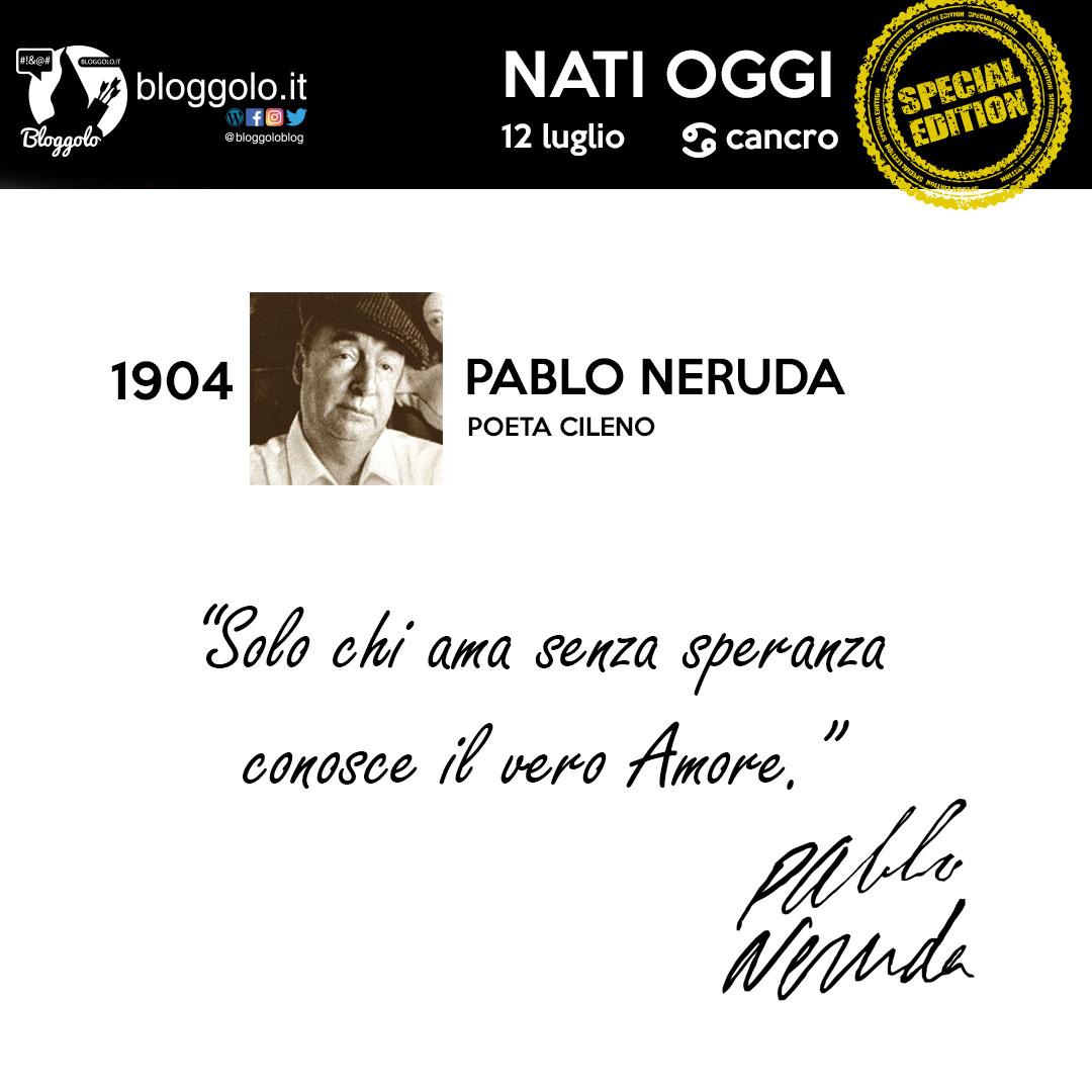 Tra tutte le cose che Bloggolo avrebbe potuto imparare da lui, ha scelto la peggiore!  #natioggi #12luglio #12luglio1904 #specialedition #neruda #pabloderuda