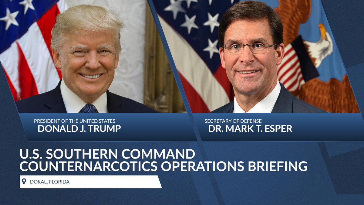 WATCH LIVE: @POTUS Donald J. Trump & @EsperDoD deliver remarks & attend a briefing on @Southcom enhanced counternarcotics operations in Doral, Fla., today at 12:35 p.m. EDT.