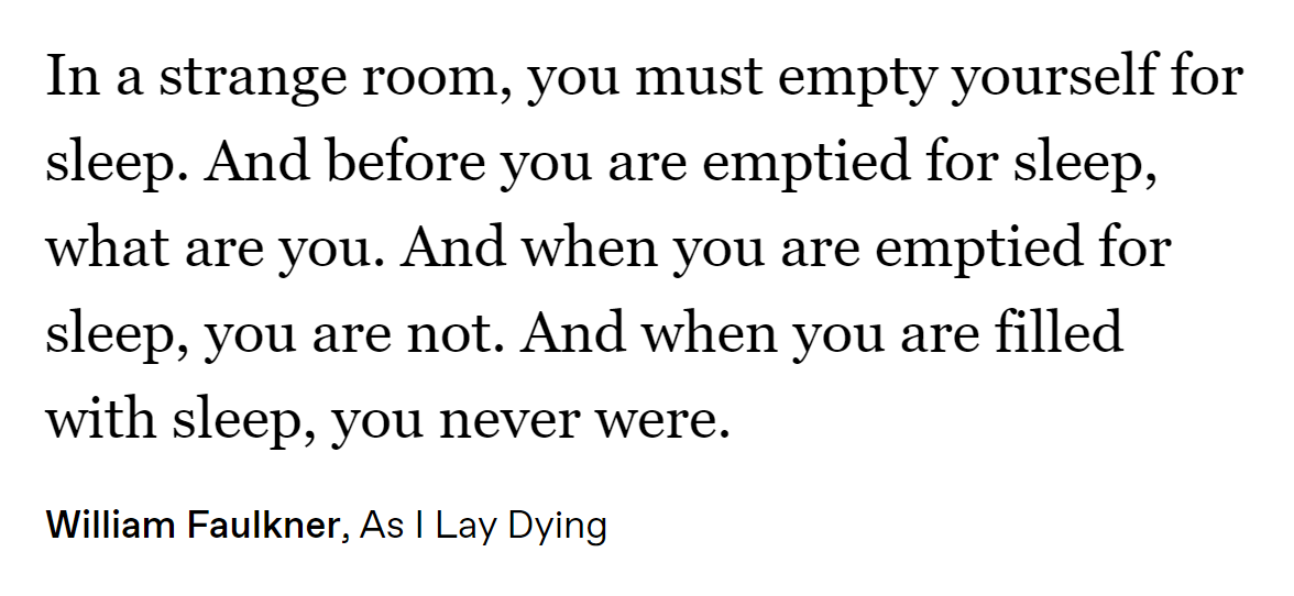 William #Faulkner, As I Lay Dying  #quote #literature #sleep #identity #existence #asilaydying #williamfaulkner