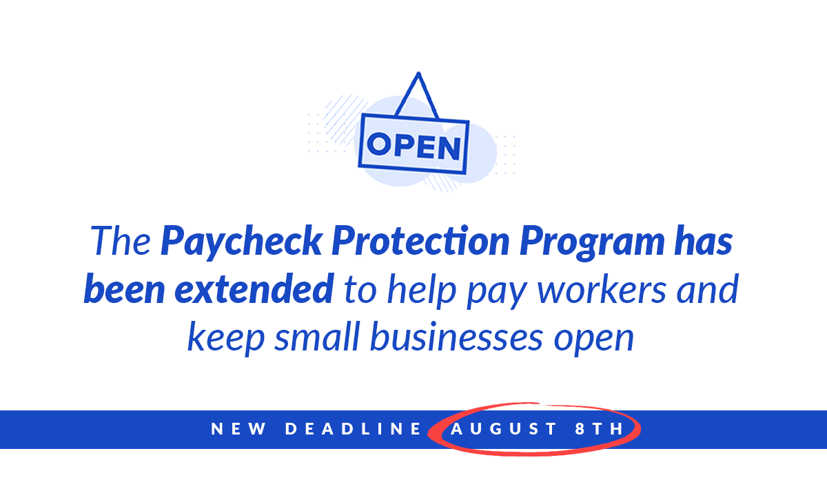 🚨 ATTN: The Paycheck Protection Program application deadline has been extended to August 8, 2020 so that we can continue to support our workers during this time.