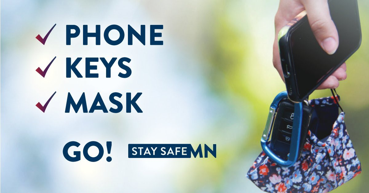 Make masking up part of your routine! Phone, keys, and mask in hand? You're ready to go. #MaskUpMN #StaySafeMN