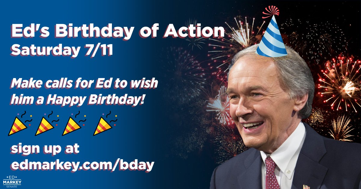 Happy birthday, @EdMarkey! Give the greatest gift of all: a couple hours of your time making calls.   Sign up to phone bank with us today. Later tonight, we party with the man himself on Zoom!
