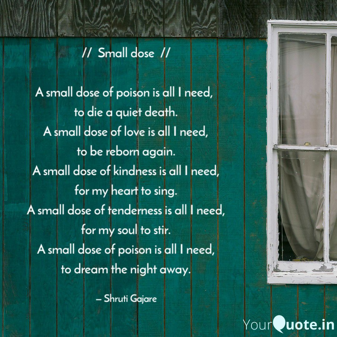 A small dose of poison is all I need,  to die a quiet death. A small dose of love is all I need, to be reborn again. 👇👇👇  #poetrycommunity #writerscommunity #amwriting #WritingCommunity https://t.co/AK3xHKVAr5