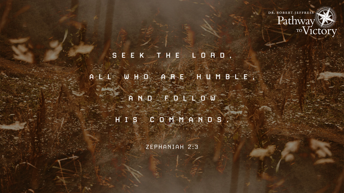 """Seek the Lord, All you humble of the earth Who have carried out His ordinances; Seek righteousness, seek humility."" - Zephaniah 2:3"