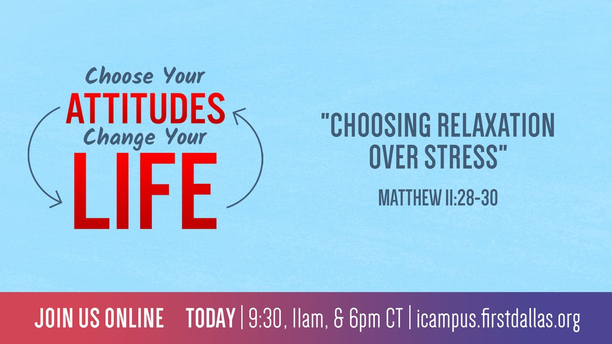 "Join First Dallas online today for my message, ""Choosing Relaxation Over Stress"" on"