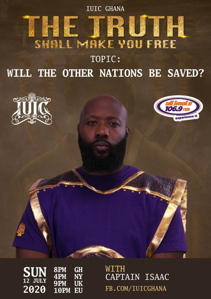 Tune in to listen to #Captain Isaac today on #fb live or on #ultimate #fm #Ghana to build gain #spiritual #wisdom and #wealth through the #truth.  4PM EST   1PM PST 10PM CEST.  TOPIC: WILL THE OTHER NATIONS BE SAVED?