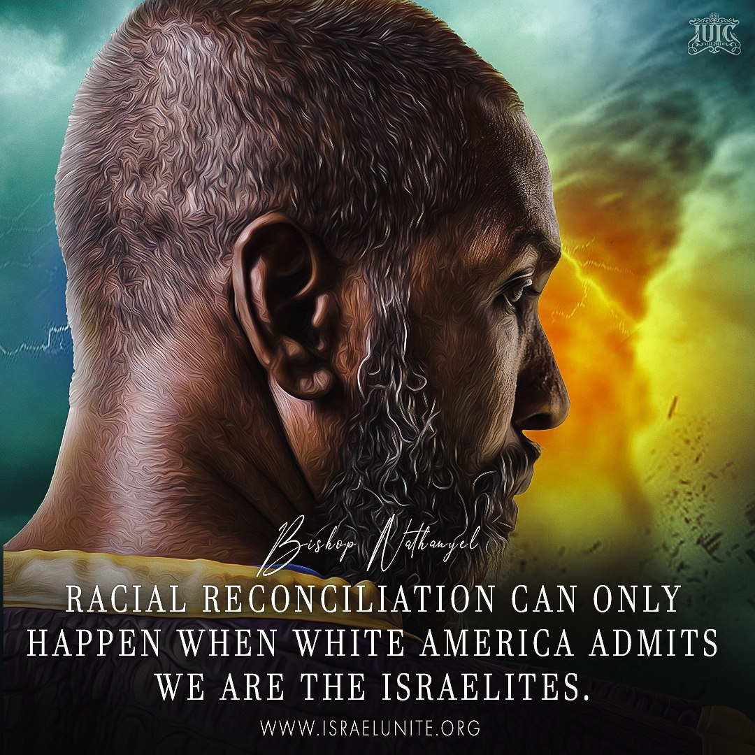 #RacialReconciliation can only happen when #WhiteAmerica admits we are the #Israelites! #HardPillToSwallow #Truth