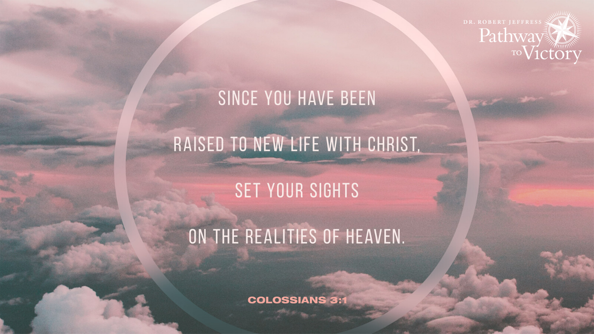 """Therefore if you have been raised up with Christ, keep seeking the things above, where Christ is, seated at the right hand of God."" - Colossians 3:1"